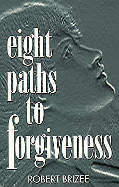 Eight Paths to Forgiveness Hardcover Robert Brizee