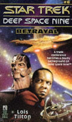 Betrayal (Star Trek Deep Space Nine, No 6) by Tilton, Lois