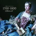 Masterpieces 1700-1800 by Karen Michels (Hardback, 2009)