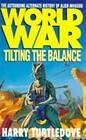 World War: Tilting the Balance by Harry Turtledove (Paperback, 1995)