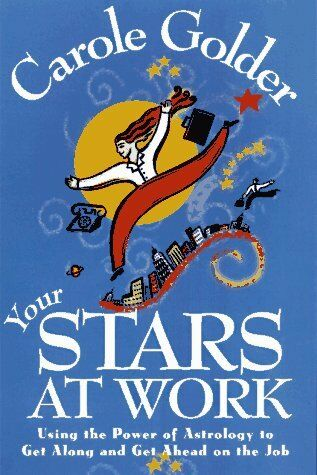 Your Stars at Work: Using the Power of Astrology t