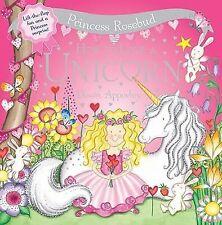 Princess Rosebud: How to Love a Unicorn: Lift-the-flap fun and a Princess surpr