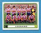 CALCIATORI PANINI 1983-84 Figurina-Sticker n. 388 - LEGNANO SQUADRA -New