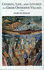 Cosmos, Life, and Liturgy in a Greek Orthodox Village by Juliet Du Boulay (Paperback, 2009)