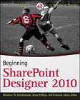 Beginning SharePoint Designer 2010 by Asif Rehmani, Woodrow W. Windischman, Bryan Phillips, Marcy Kellar (Paperback, 2010)