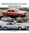 Mercedes-Benz S-Class 1972-2013 by James Taylor (Hardback, 2013)