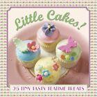 Little Cakes!: 25 Tiny Tasty Tea-Time Treats by Carol Pastor (Hardback, 2016)