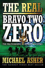 The Real  Bravo Two Zero : The Truth Behind  Bravo Two Zero by Michael Asher (Paperback, 2003)