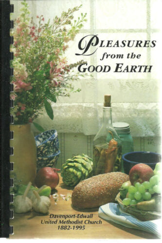 DAVENPORT EDWALL WA PLEASURES FROM THE GOOD EARTH COOKBOOK METHODIST CHURCH
