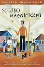 Solibo Magnificent by Patrick Chamoiseau (Paperback / softback, 1999)