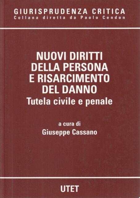 Nuovi diritti della persona e risarcimento del danno : tutela civile e penale