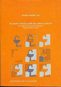 Marco Regulador Del Medicamento, El. Un Análisis Institucional Comparado España-