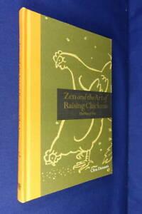 ZEN AND THE ART OF RAISING CHICKENS Clea Danaan THE WAY OF HEN DIY CHICKEN BOOK