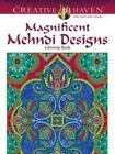 Adult Coloring: Creative Haven Magnificent Mehndi Designs by Marty Noble (2015, Paperback)