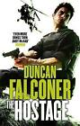 The Hostage by Duncan Falconer (Paperback, 2010)