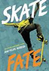 Skatefate by Juan Felipe Herrera (Paperback, 2015)
