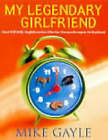My Legendary Girlfriend by Mike Gayle (CD-Audio, 2000)