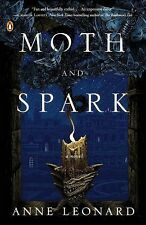 Moth and Spark: A Novel Leonard, Anne Paperback