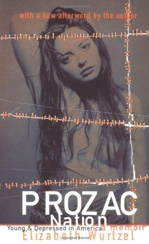 Prozac Nation: Young and Depressed in America - A Memoir By Eli .9780704380080
