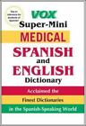 Vox Super-Mini Medical Spanish and English Dictionary by Vox (2012, Paperback)