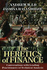 The Heretics of Finance: Conversations with Leading Practitioners of Technical Analysis by Bloomberg Press (Book, 2009)
