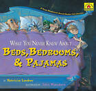 What You Never Knew about Beds, Bedrooms, & Pajamas by Patricia Lauber (Paperback / softback, 2008)