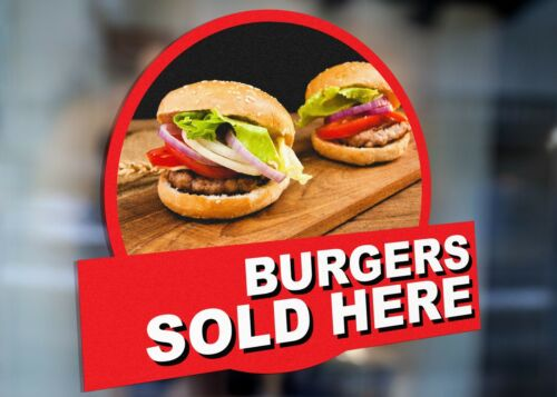 Burgers Sold Here Sign Business Food Large Self Adhesive Window Shop Sign 3217