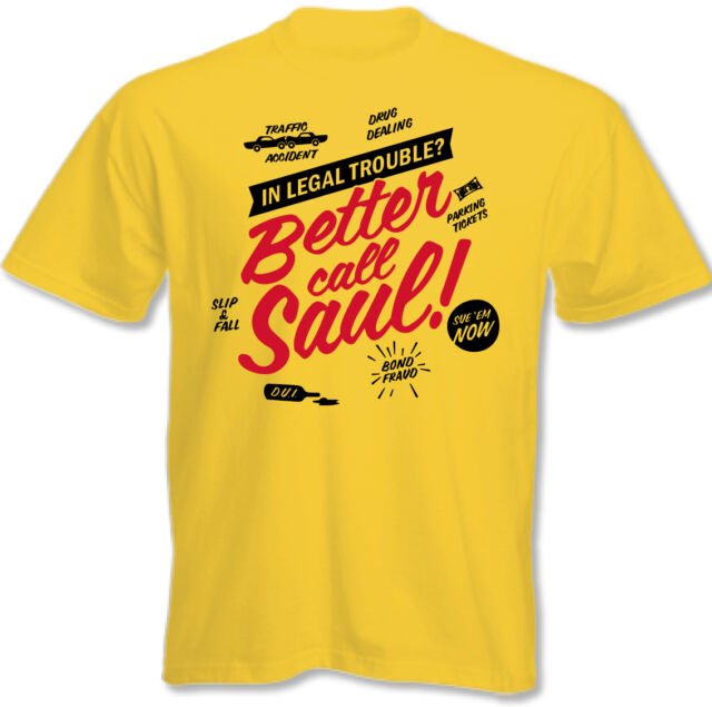 5XL IN LEGAL TROUBLE MENS T SHIRT FUNNY BREAKING SAUL BAD CALL WALTER WHITE S