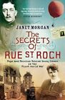 The Secrets of Rue St. Roch: Hope and Heroism Behind Enemy Lines in the First World War by Janet Morgan (Paperback, 2005)