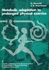 Metabolic Adaptation to Prolonged Physical Exercise: Proceedings of the Second International Symposium on Biochemistry of Exercise Magglingen 1973 by J. R. Poortmans, Hans Howald (Paperback, 1975)