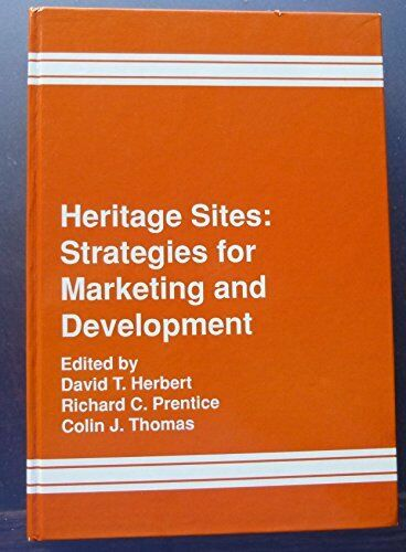 Heritage Sites: Strategies for Marketing and Development by etc. Hardback Book