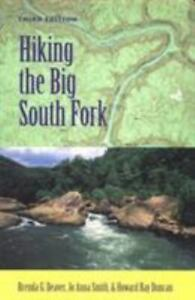 Hiking the Big South Fork by Jo Anna Smith, Brenda G. Deaver and Howard R....