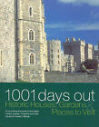 1001 Days Out: Historic Houses, Gardens and Places to Visit by Parragon Plus (Paperback, 2005)