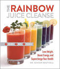 The Rainbow Juice Cleanse: Lose Weight, Boost Energy, and Supercharge Your Health by D. C. Ginger Southhall (Hardback, 2015)