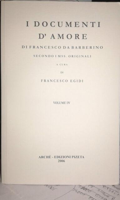 I DOCUMENTI D'AMORE 4VOL FRANCESCO DA BARBERINO SECONDO I MSS ORIGINALI F. EGIDI