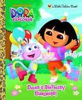 Little Golden Book: Dora's Birthday Surprise! by Molly Reisner (2010, Hardcover)