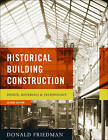 Historical Building Construction: Design, Materials, and Technology by Donald Friedman (Hardback, 2010)