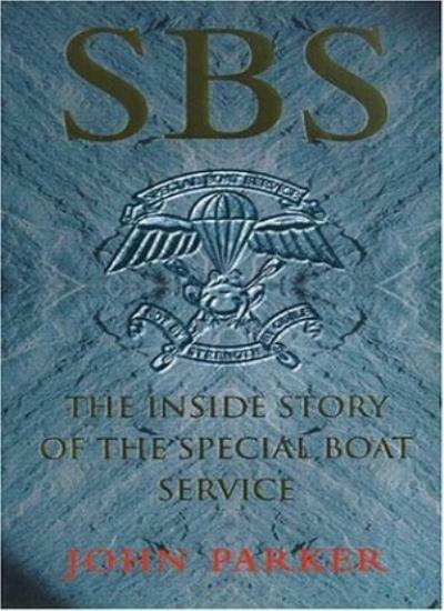 SBS: The Inside Story of the Special Boat Service,John Parker- 9780747257233