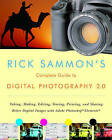 Rick Sammon's Complete Guide to Digital Photography 2.0: Taking, Making, Editing, Storing, Printing, and Sharing Better Digital Images Featuring Adobe Photoshop Elements by Rick Sammon (Paperback, 2007)