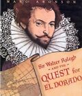 Sir Walter Raleigh and the Quest for El Dorado by Marc Aronson (Hardback, 2001)