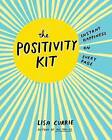 The Positivity Kit: Instant Happiness on Every Page by Lisa Currie (Paperback / softback, 2016)