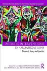Artistic Interventions in Organizations: Research, Theory and Practice by Taylor & Francis Ltd (Hardback, 2015)