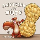 Anything but Nuts 9781424187966 by Toni Allard Paperback