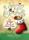 A Stocking Full of Christmas: The Ultimate A-Z of Festive Gems by Mark Stibbe (Paperback, 2005)