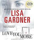 Love You More by Lisa Gardner (CD-Audio)