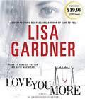 Love You More by Lisa Gardner (CD-Audio)