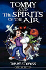 Tommy and the Spirits of the Air by Terry Stevens (Paperback / softback, 2007)