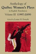 Anthology of Quebec Women's Plays in English Translation Vol. III (2004-2009)