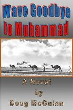 Wave Goodbye to Muhammad by Doug McGuinn (2013, Paperback)