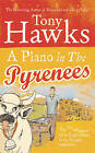 A Piano In The Pyrenees: The Ups and Downs of an Englishman in the French Mountains by Tony Hawks (Paperback, 2007)